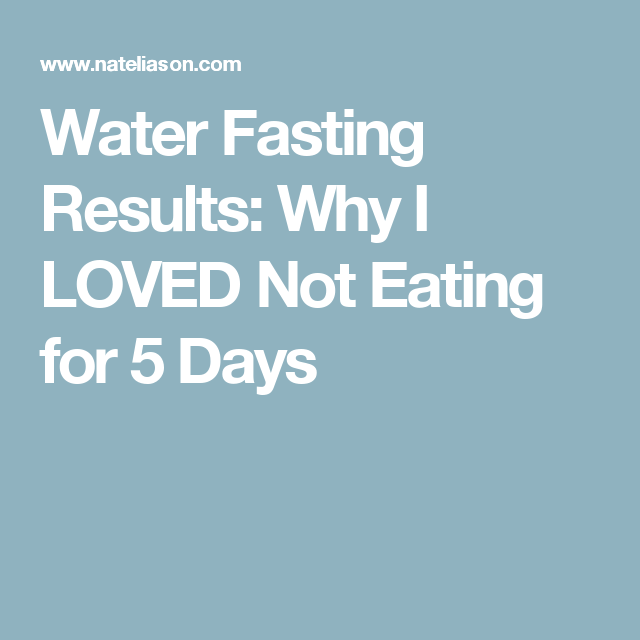 Fasting for 5 days