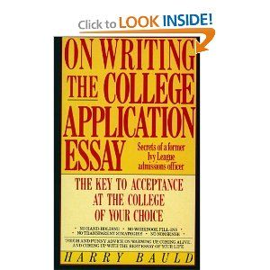 On writing the college application essay secrets of a former ivy league admissions officer