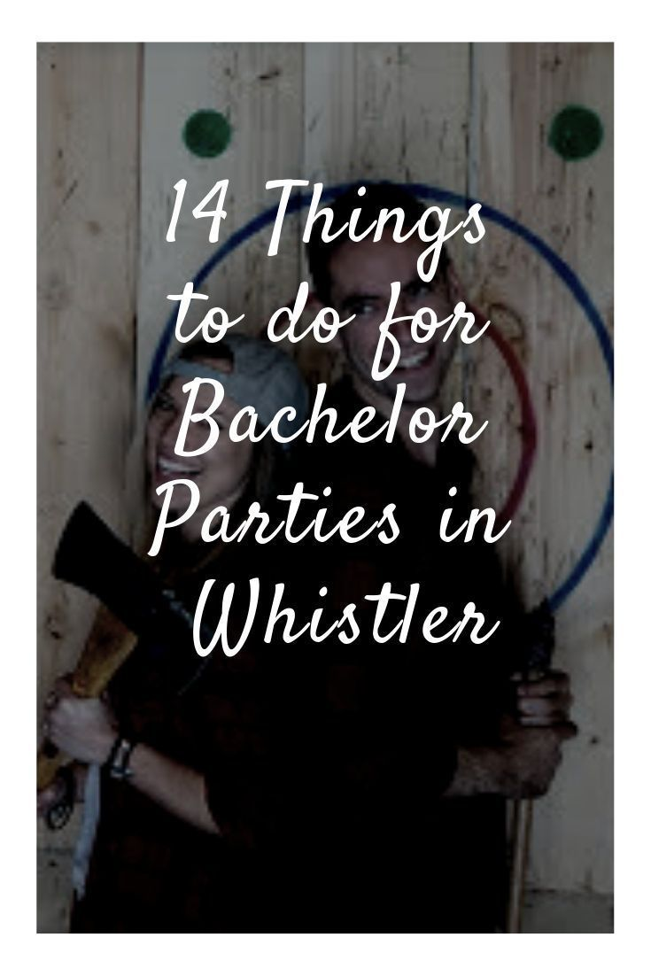 14 Things to Do for Bachelor Parties in Whistler -  Whistler has earned itself a... -  14 Things to Do for Bachelor Parties in Whistler –  Whistler has earned itself a… –  14 Thing - #bachelor #BachelorParties #BachelorettePartyGames #BridalShowerDecorations #BridalShowerFavors #BridalShowerGames #BridalShowerIdeas #BridalShowerInvitations #earned #itself #LingerieShower #parties #things #whistler