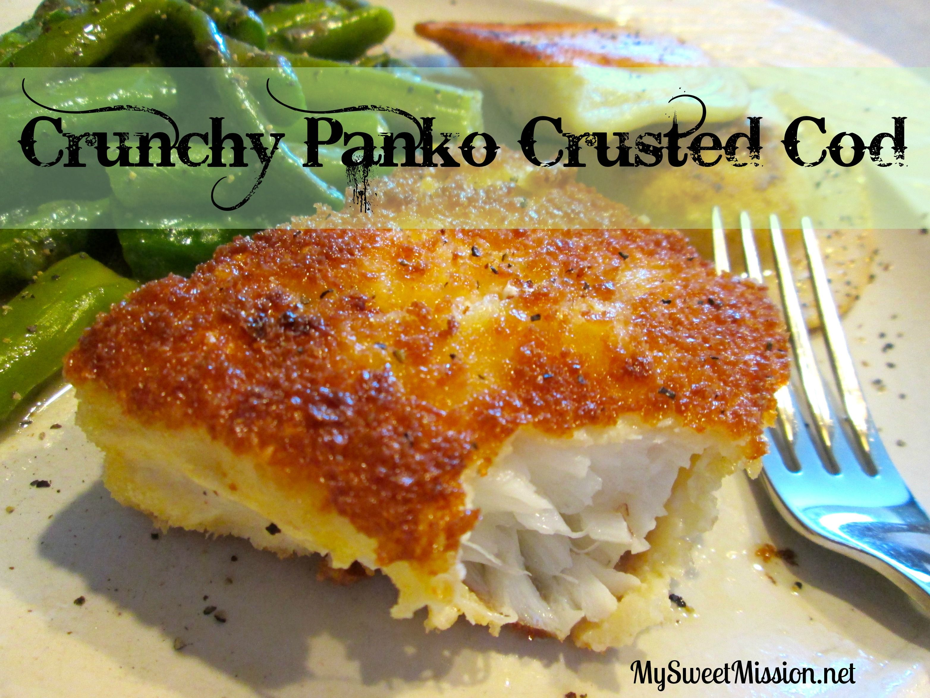 Crunchy Panko Crusted Cod Fish Recipes Seafood Recipes Fish Dinner