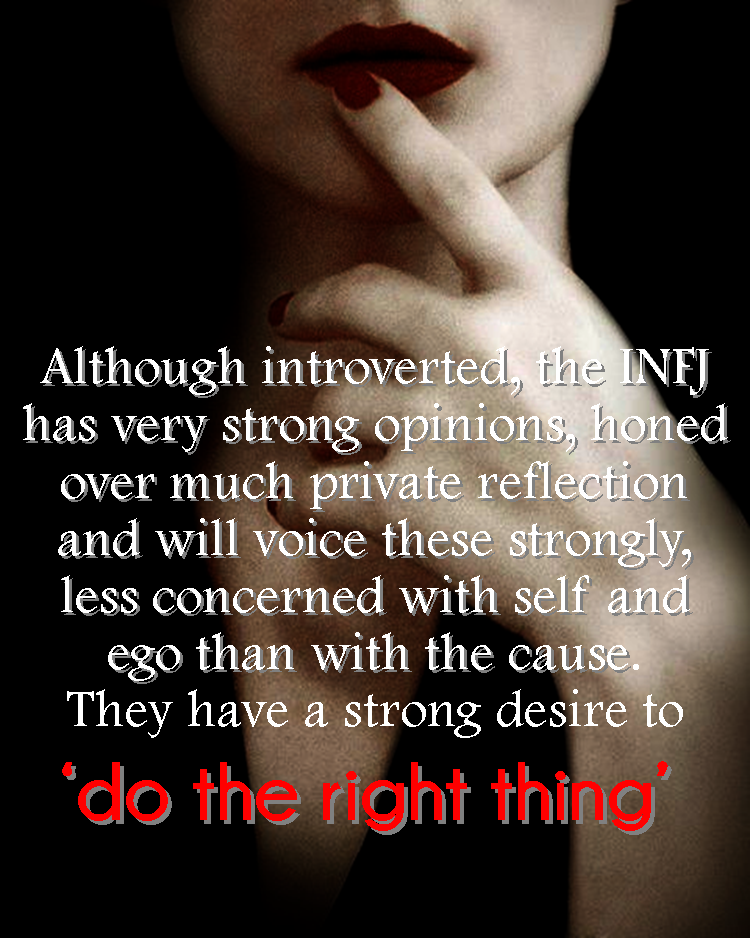 INFJ - my motto, always do the right thing, even if it hurts