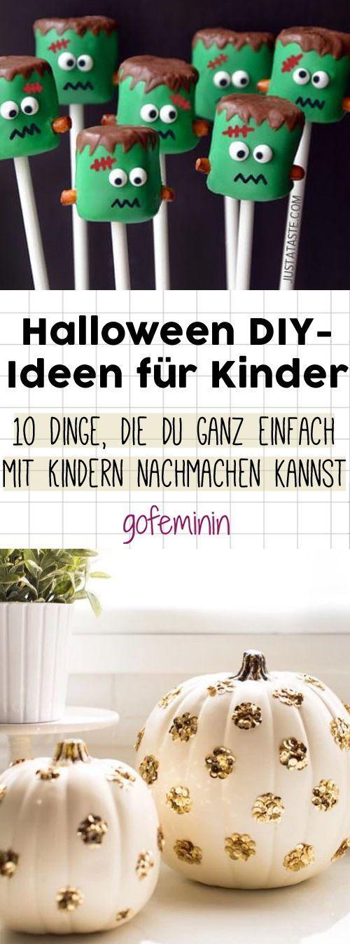 10 Halloween DIY-Ideen, die du mit deinen Kindern nachmachen kannst #deinen #die #DIYIdeen #einfach #ganz #Halloween #kannst #Kindern #mit #Nachmachen #salud infantil minsal #Schaurig #Schön
