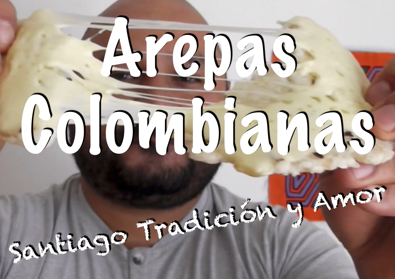 Receta De Arepas Colombianas Como Hacer Arepas Colombianas Arepas Recetas Arepas Recetas De Comida