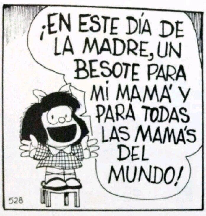 Mafalda Dia De Las Madres Feliz Día De La Madre Feliz Dia Madres Frases Imagenes De Mafalda Frases