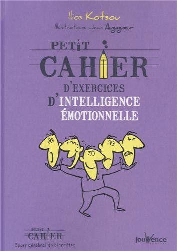 Petit Cahier D Exercices D Intelligence Emotionnelle Amazon Fr Ilios Kotsou Jean Augagneur Livres Social Skills Personal Development Books