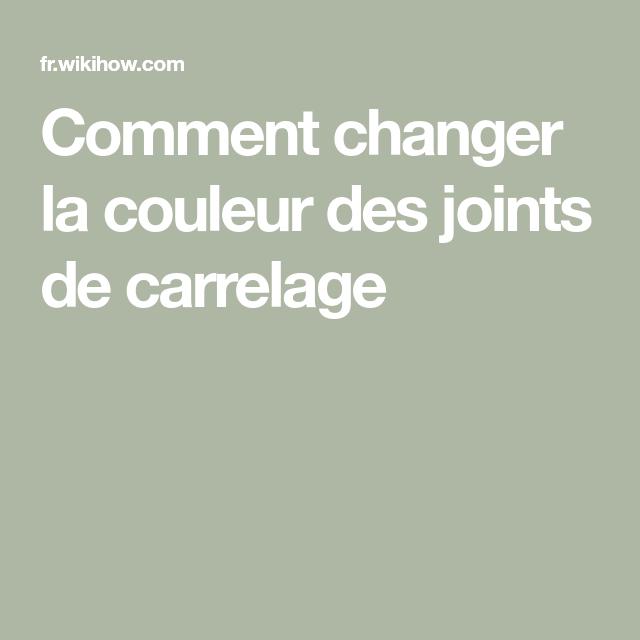 Changer La Couleur Des Joints De Carrelage Joint De Carrelage