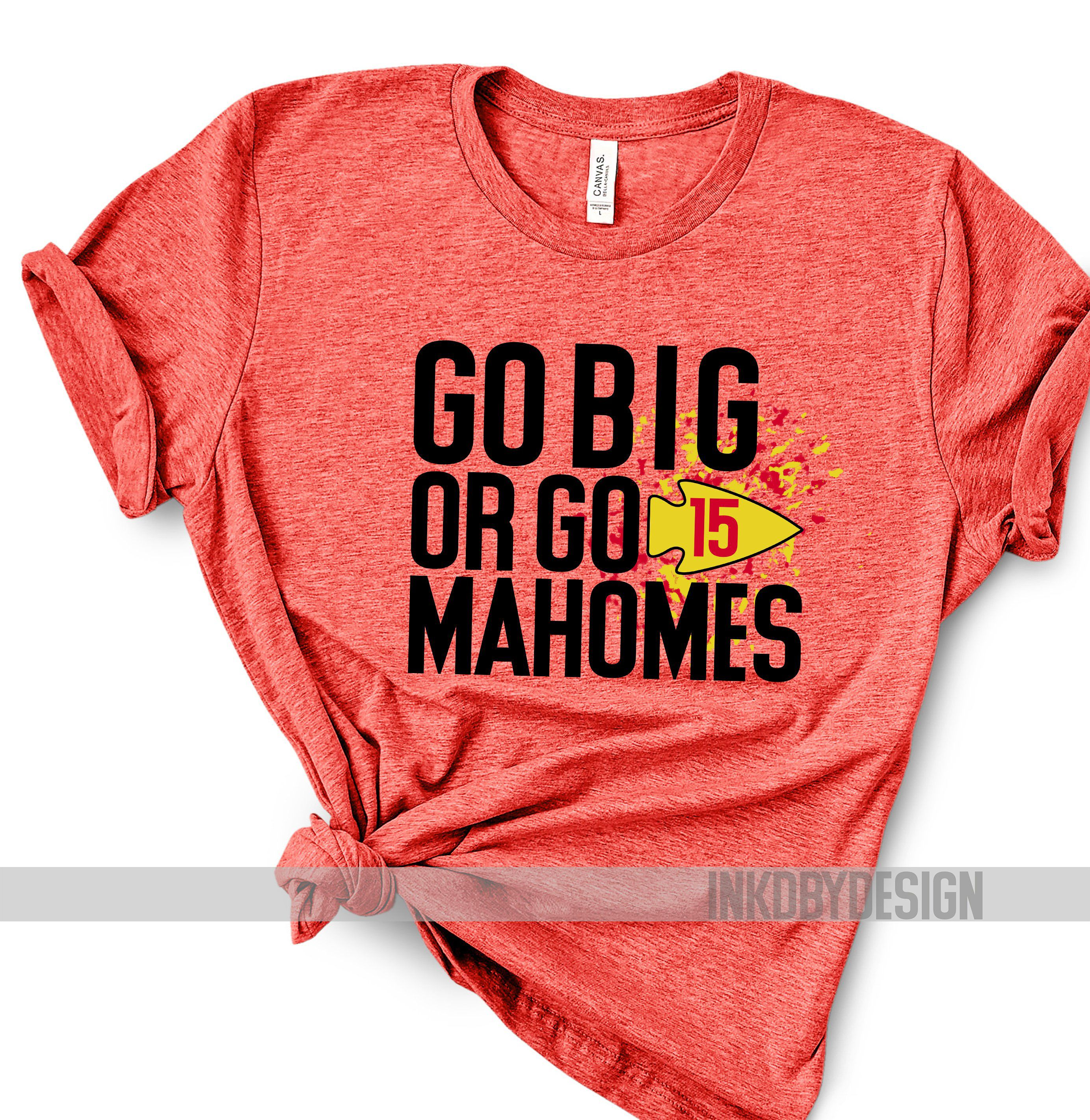 Excited To Share This Item From My Etsy Shop Go Big Or Go Mahomes Chiefs Playoffs Mahomes Maho Kansas City Chiefs Shirts Chiefs Shirts Kc Chiefs Shirts