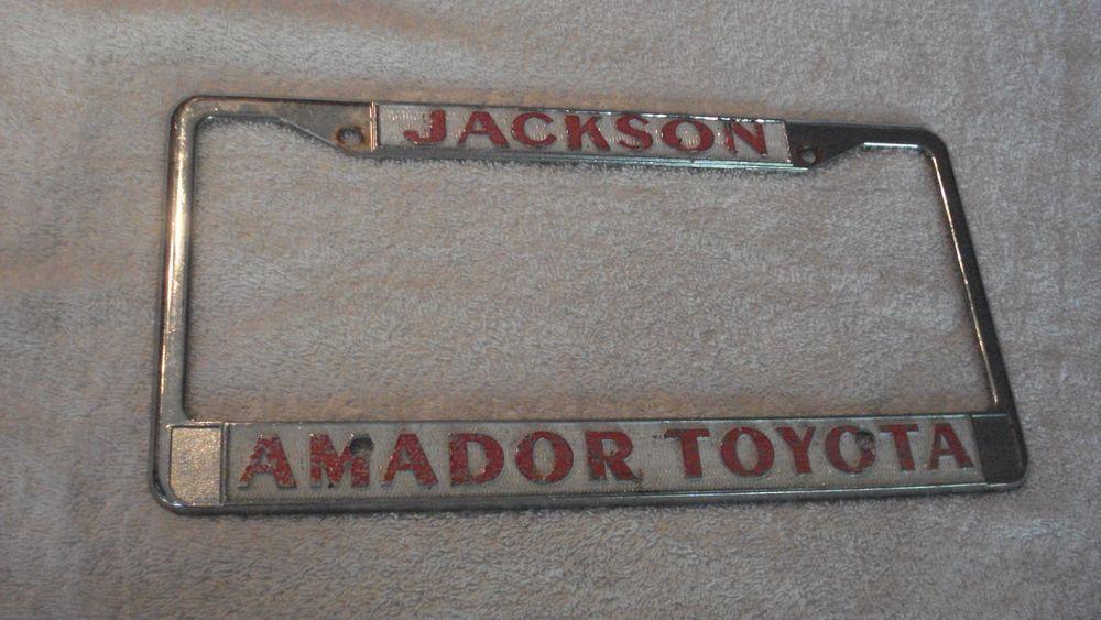 Dealer License Plate Frame Amador Toyota Jackson CA 1986 2008 | eBay ...