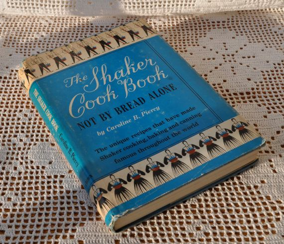 The Shaker Cookbook Vintage 1940s Book By Caroline B Piercy