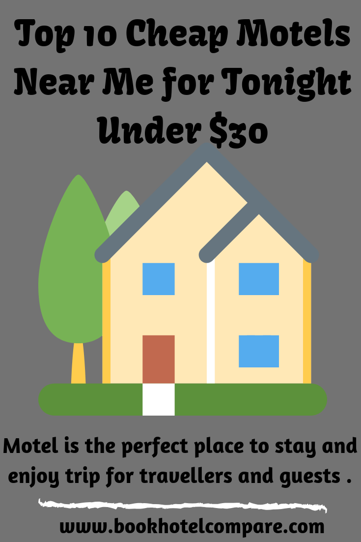 Top 10 Cheap Motels Near Me For Tonight Under 30 Looking