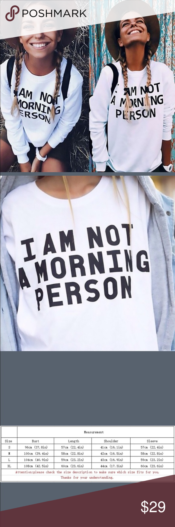 Sweatshirt-I am not a morning person new in pkg S White sweatshirt exactly as pictured. I am not a morning person Black writing. Would make a great Christmas  gift. Tops Sweatshirts & Hoodies