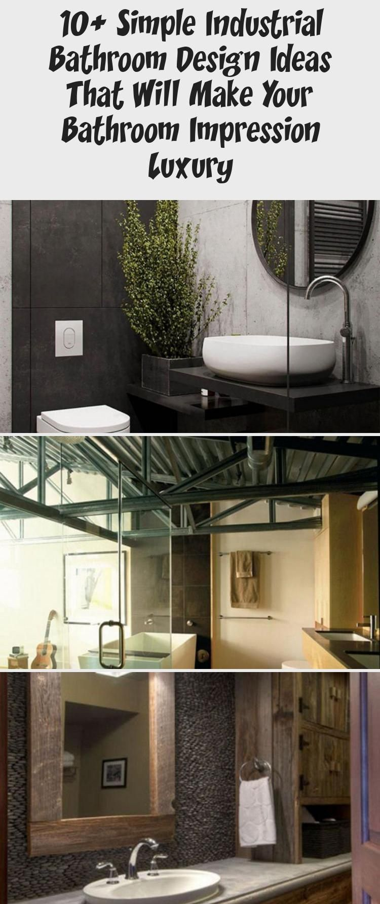 10 Simple Industrial Bathroom Design Ideas That Will Make Your Bathroom Impression Luxury In 2020 Industrial Bathroom Design Bathroom Design Luxury House Designs