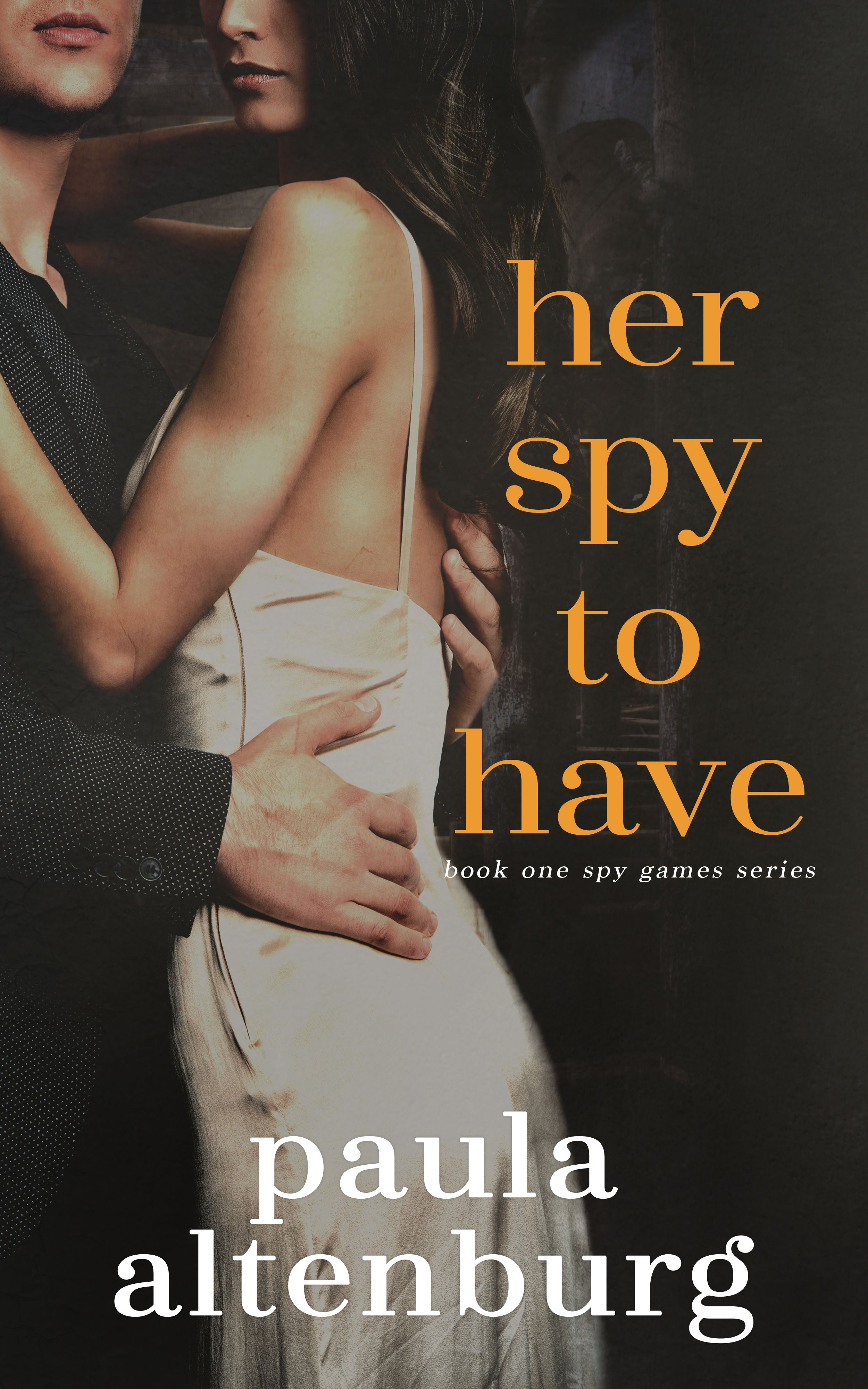 Her Spy To Have Games By Paula Altenburg Series Genre Contemporary Romantic Suspense Release Date March