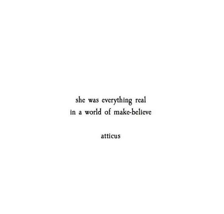 She Quotes She Was' @Atticuspoetry #Atticuspoetry #Makebelieve #Atticus #real  She Quotes
