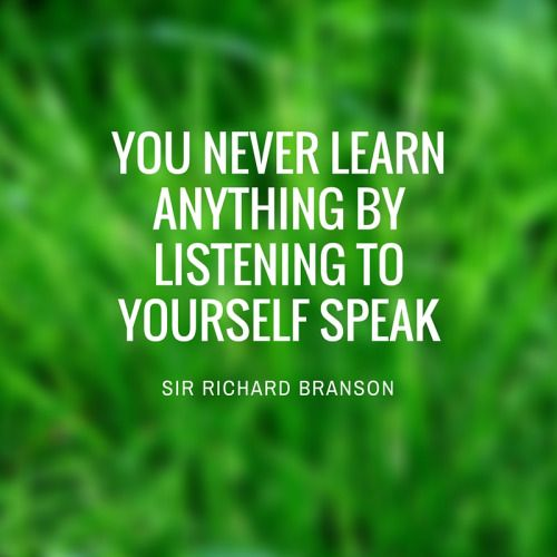You Never Learn Anything By Listening To Yourself Speak... #Quote