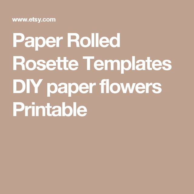 Paper Rolled Rosette Templates DIY paper flowers Printable | flores ...