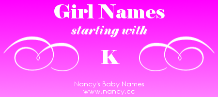 K Names For Baby Girls Baby Names Helpful Info Girl Names