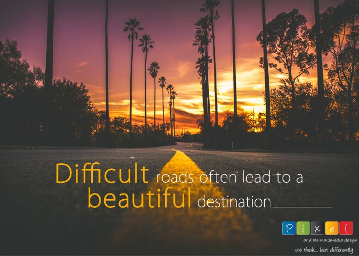 #quoteoftheday #difficulttimes #destinations #beautifulways #obstaclesoflife #strongdetermination #graphicdesigning #inspiringthought #pixel