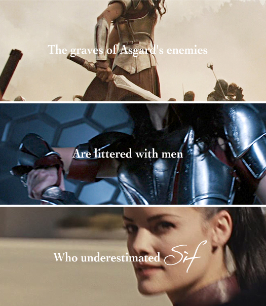 """""""The graves of Asgard's enemies are littered with men who underestimated Sif."""""""