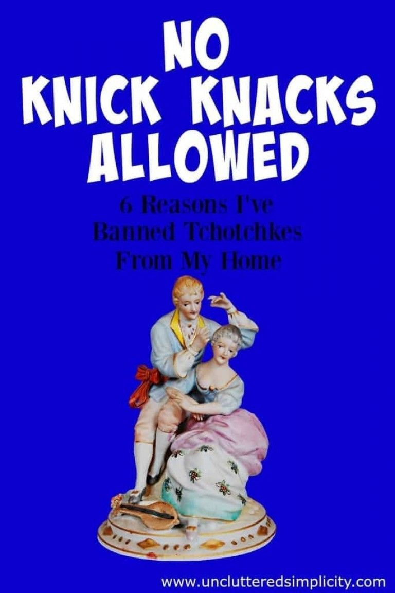 No Knick Knacks Allowed 6 Reasons I Ve Banned Tchotchkes From My
