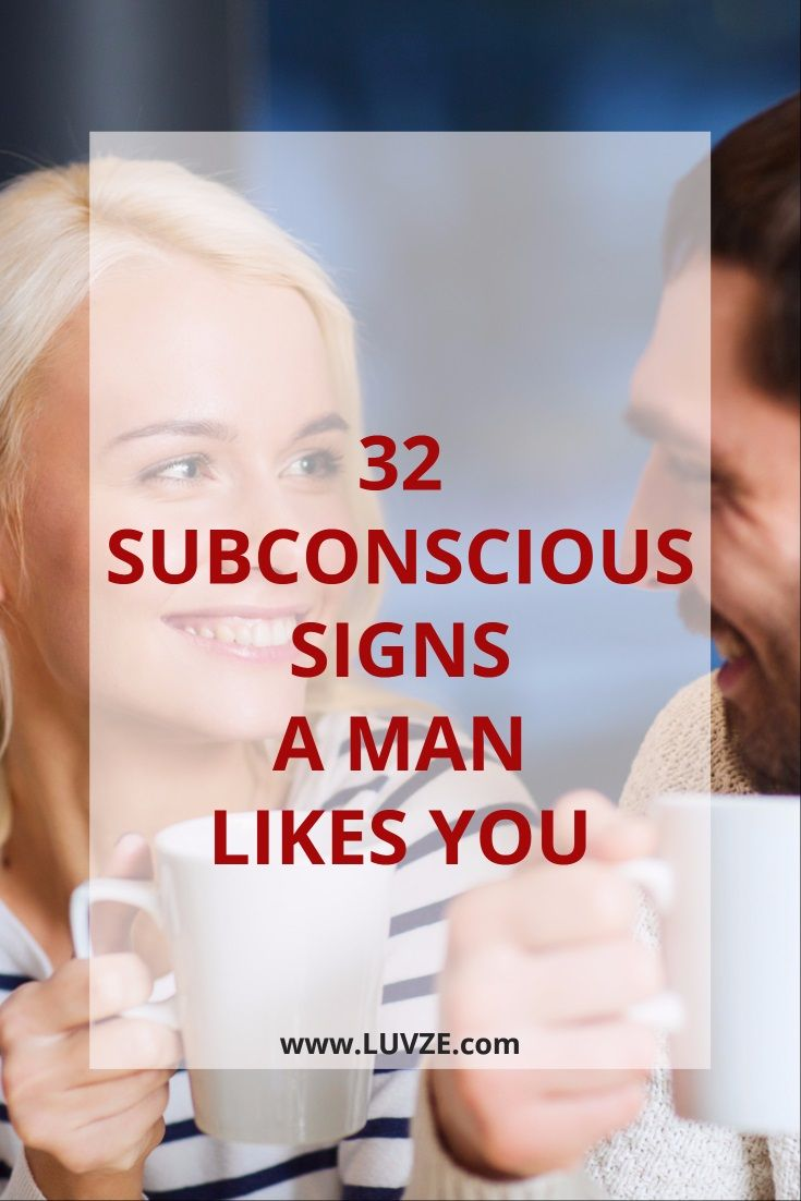 32 Subconscious Signs A Man Likes You: Recognize These