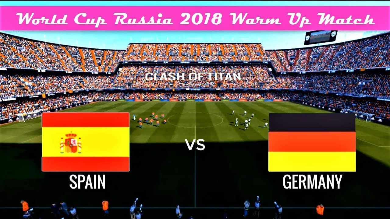 spain vs germany world cup 2018 warming up match pes 2017 hd