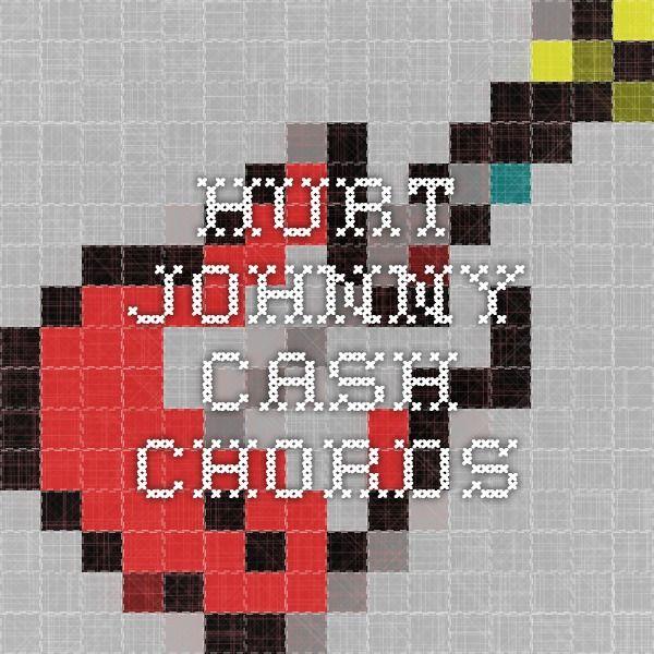 Hurt Johnny Cash Chords Johnny Cash Pinterest Hurt Johnny