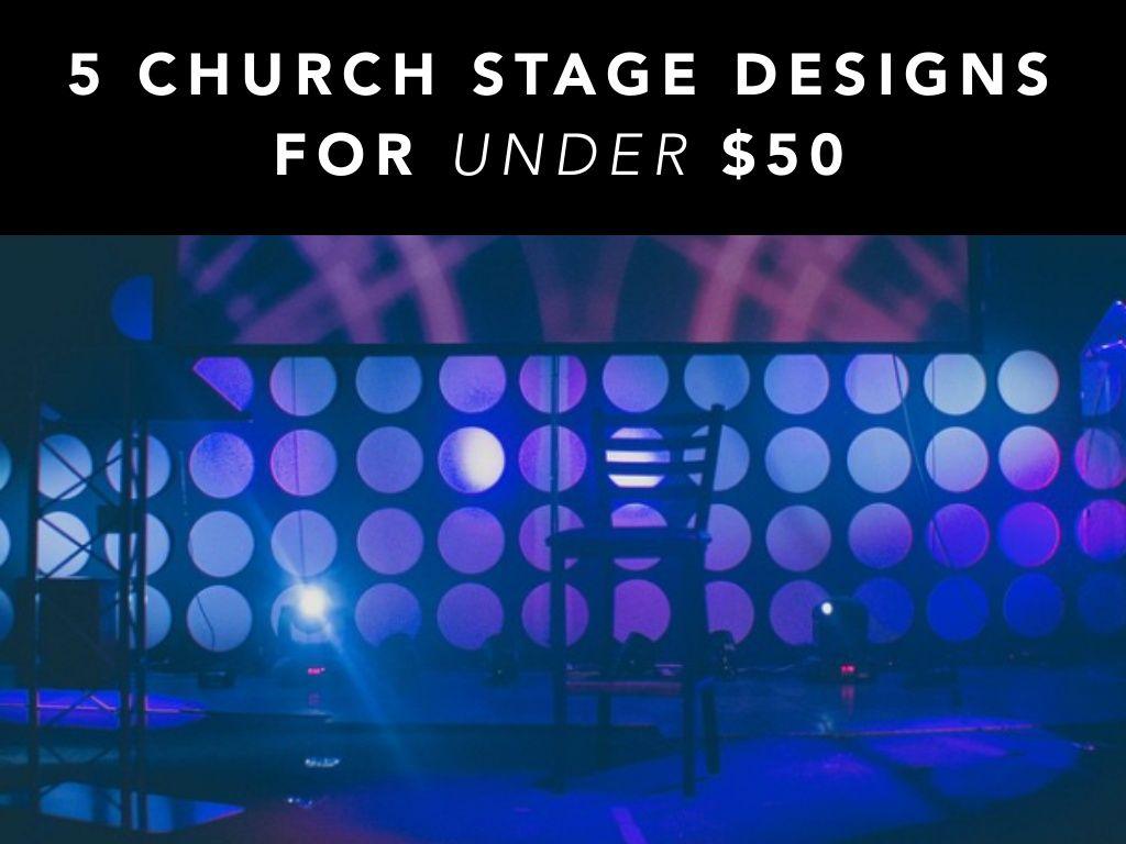 5 Church Stage Designs For Under 50 By Josh Blankenship Via
