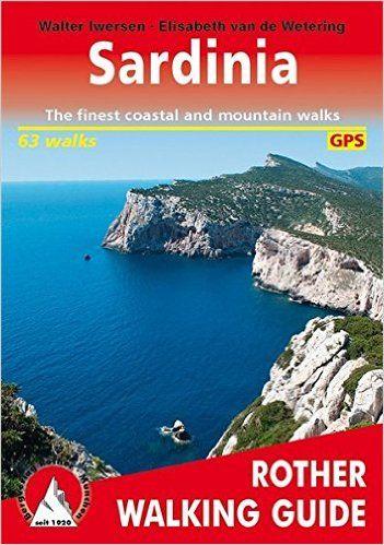 Sardinia: Rother Walking Guide: Amazon.co.uk: Walter Iwersen, Elisabeth van de Wetering, Gill Round: 9783763348008: Books