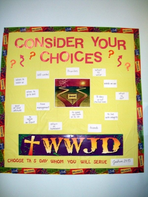 bible bulletin board ideas | Bible bulletin board reminding the students of the choices, big and ...