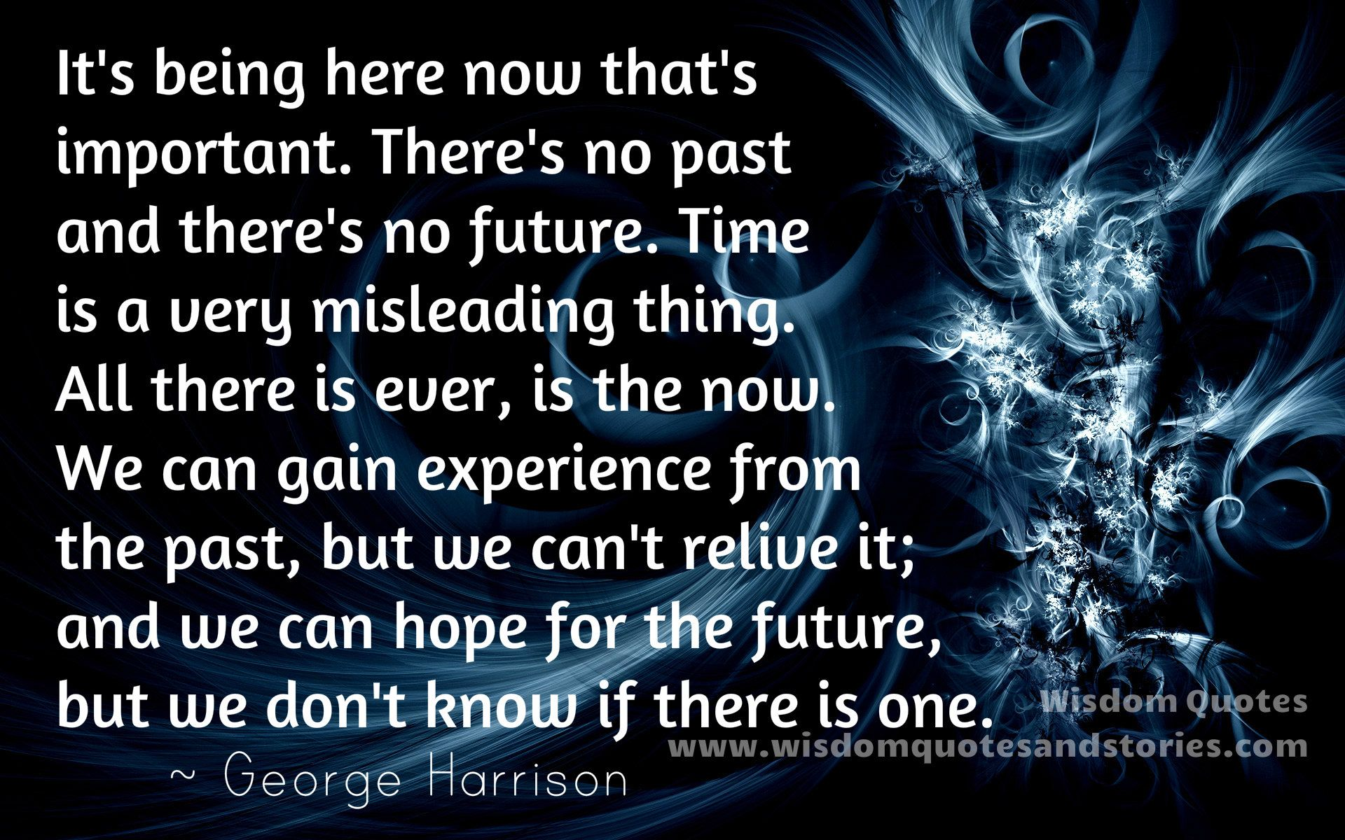 The Future Is Now Quote Wisdom Quotes And Stories  It's Being Here Now That's
