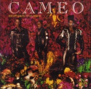 """Cameo, Emotional Violence*: I actually really like me some funk, and ironically enough, it is Cameo that got me started liking funk with the classic 80s hit, """"Word Up."""" I so wanted one of those cod-pieces that Larry Blackmon wore, but I digress. I say ironically, because this isn't the funk I like. This is funk-lite or pop-funk or something like that, and it just isn't that good at all. 5/19/15"""
