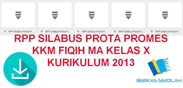 Rpp Silabus Prota Promes Kkm Fiqih Ma Kelas X Kurikulum 2013 Kurikulum Berkelas