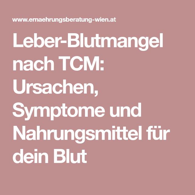 Leber-Blutmangel nach TCM: Ursachen, Symptome und 10 ...
