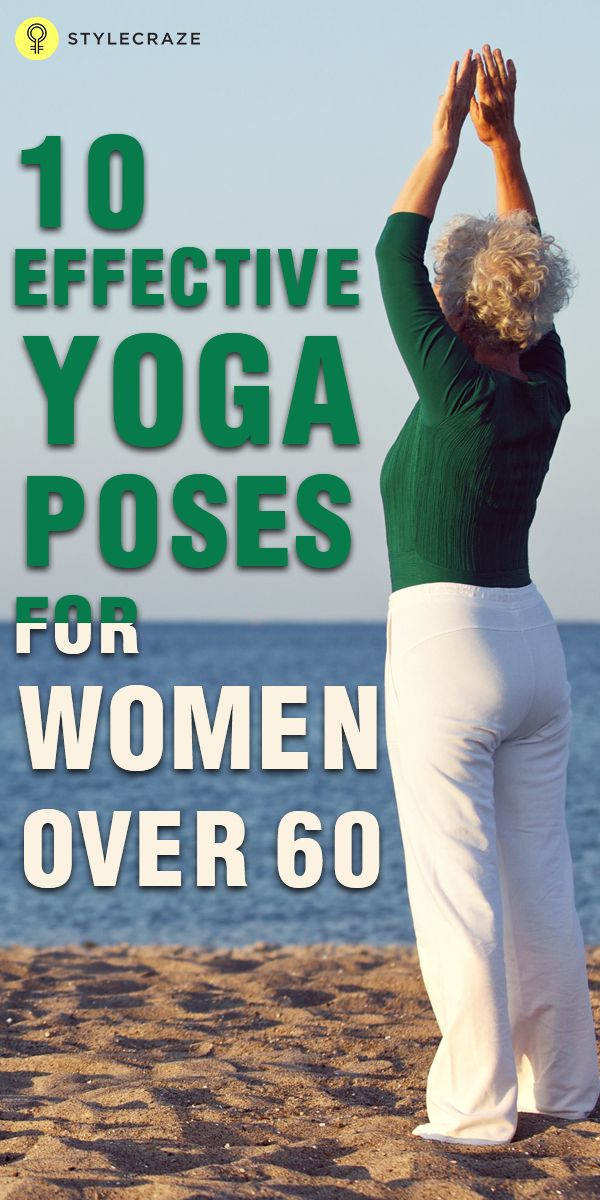 10 Effective Yoga Poses For Women Over 60 Yoga Poses