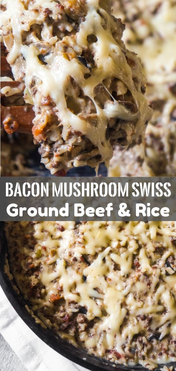 Bacon Mushroom Swiss Ground Beef and Rice images