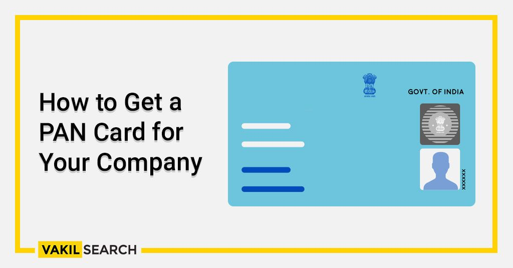 How To Get A Pan Card For Your Company Cards How To Get Company