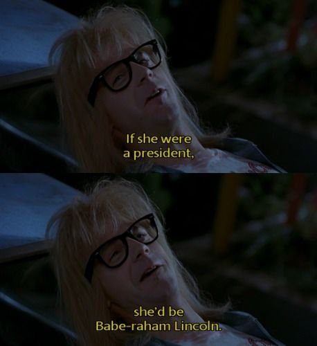 Wayne S World Movie Quotes Funny Comedy Movie Quotes Favorite Movie Quotes