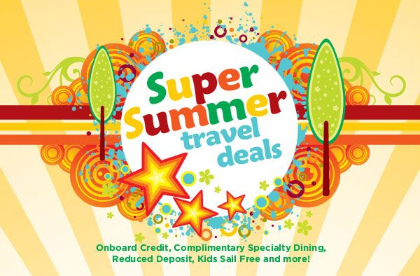 Super Summer Travel Deals!  Tell your friends