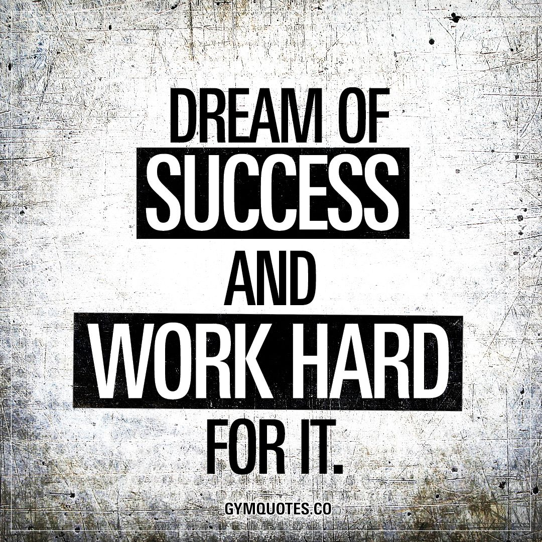 Dream And Success Quotes: Dream Of Success And Work Hard For It