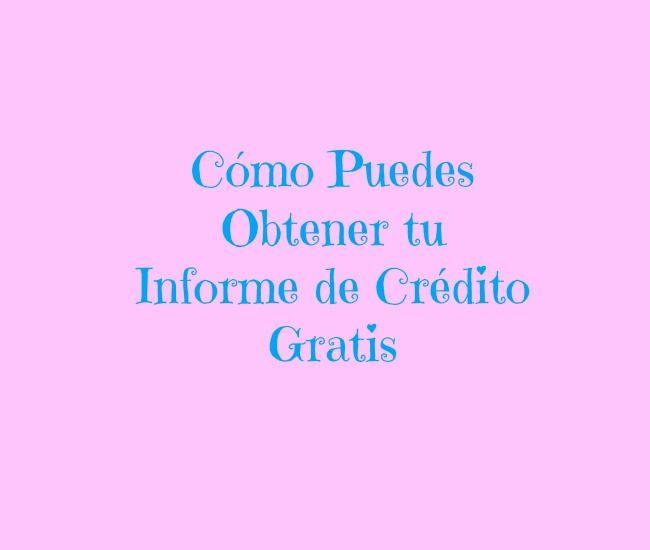 Obtén tu reporte de crédito gratis en Español. #tarjetasdecredito