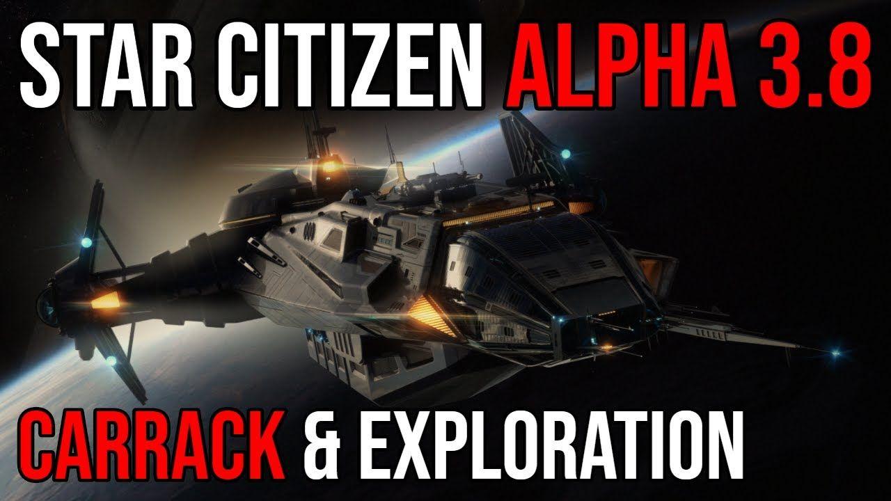 Star Citizen Alpha 3 8 Carrack Exploration Star Citizen
