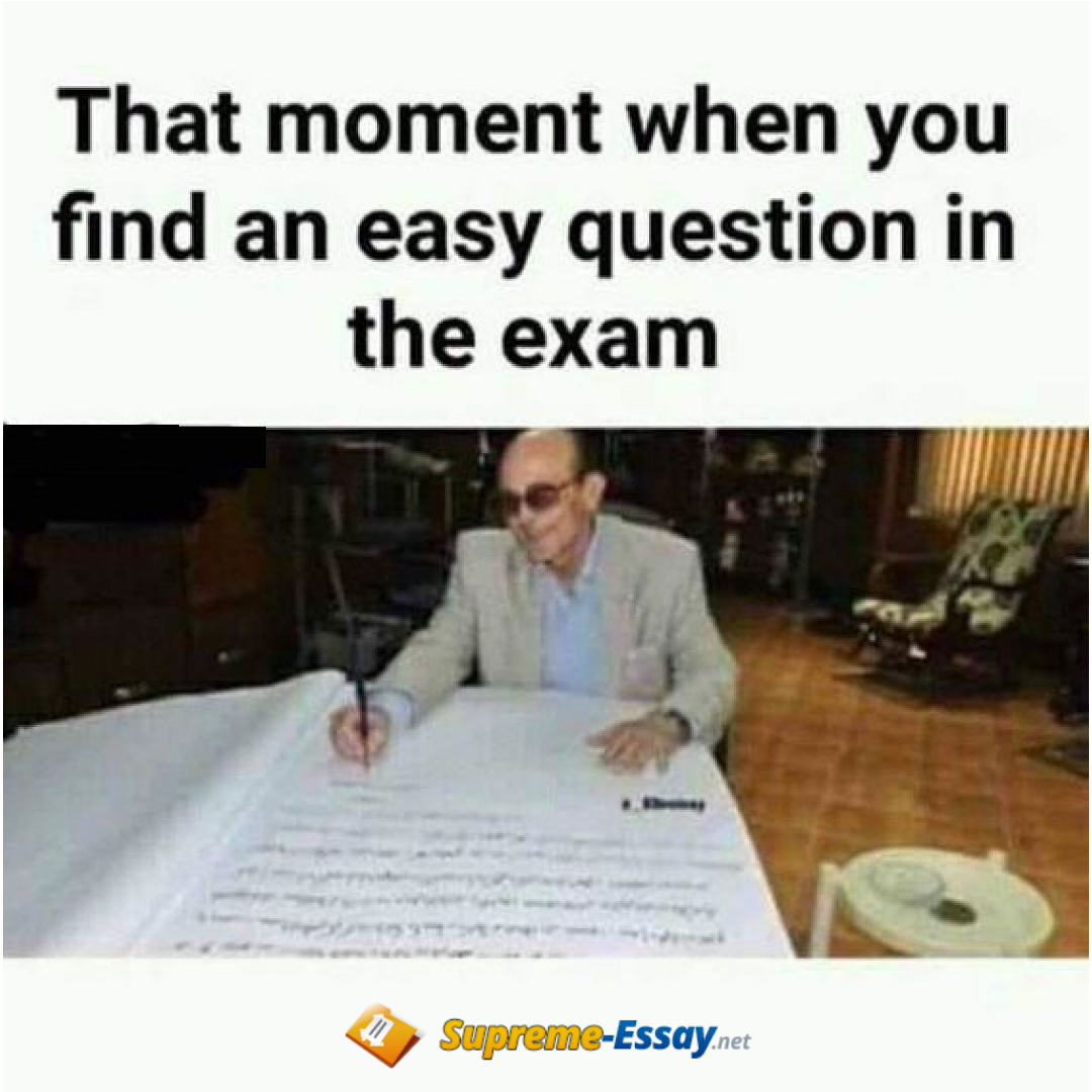 That Moment When You Find An Easy Questions In The Exam Supreme Essay Student Exam Class Coll Funny School Memes Exam Quotes Funny School Quotes Funny