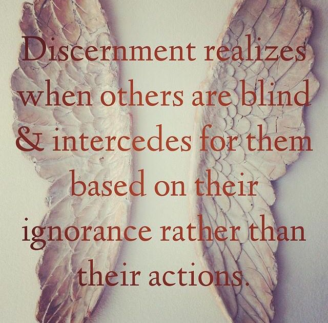 Watch the actions of others and know gods word and go from there discernment and compassion negle Image collections