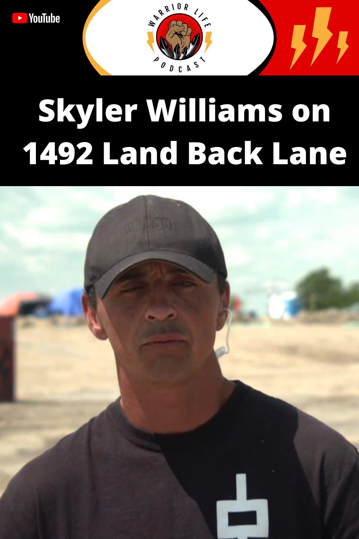 Skyler Williams On 1492 Land Back Lane Williams Land Defender Life