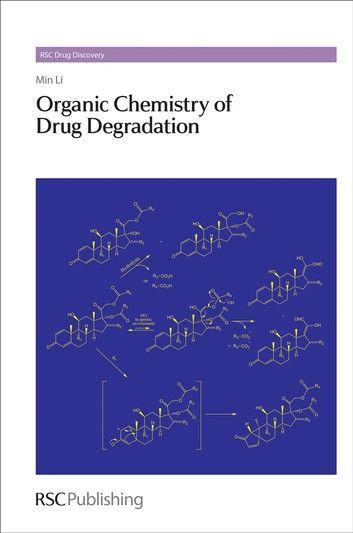 Photo of Organic Chemistry of Drug Degradation ebook by Min Li – Rakuten Kobo