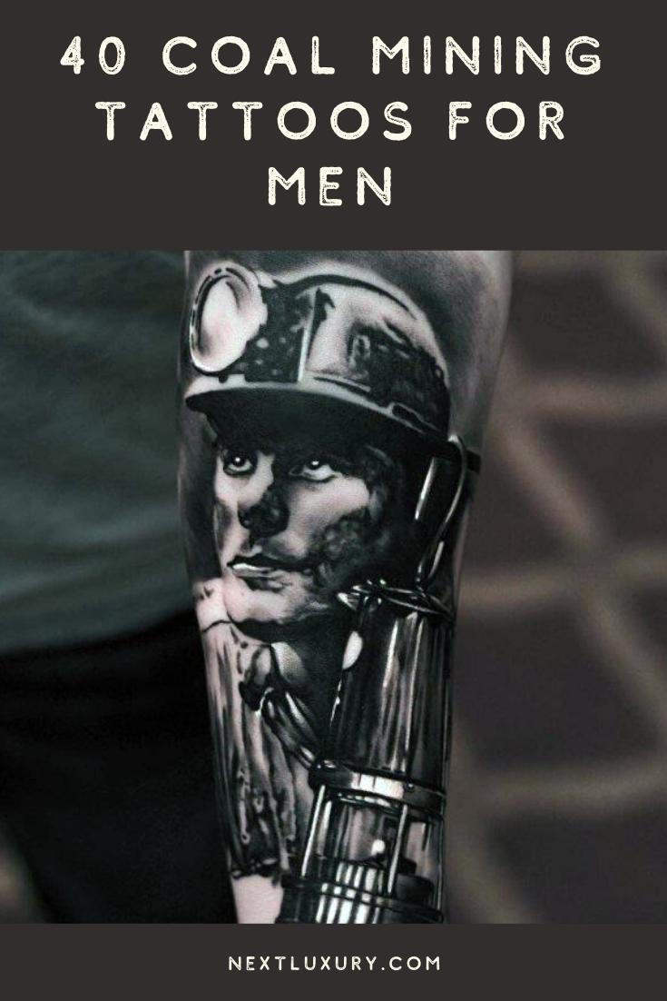 40 Coal Mining Tattoos For Men Miner Design Ideas In 2020 Tattoos For Guys Coal Mining Coal