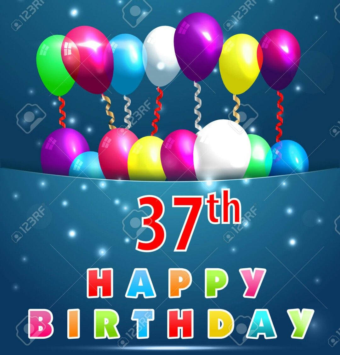A A Happy 37th Birthday A A Birthday Milestones 30 35 40