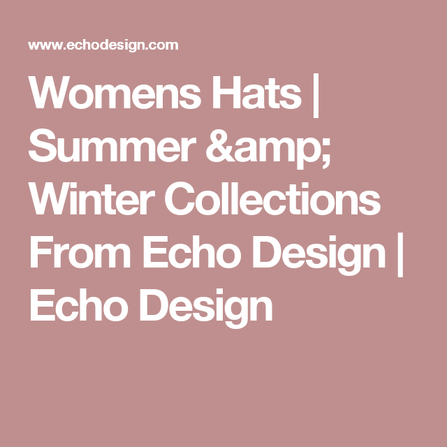 Womens Hats | Summer & Winter Collections From Echo Design | Echo Design
