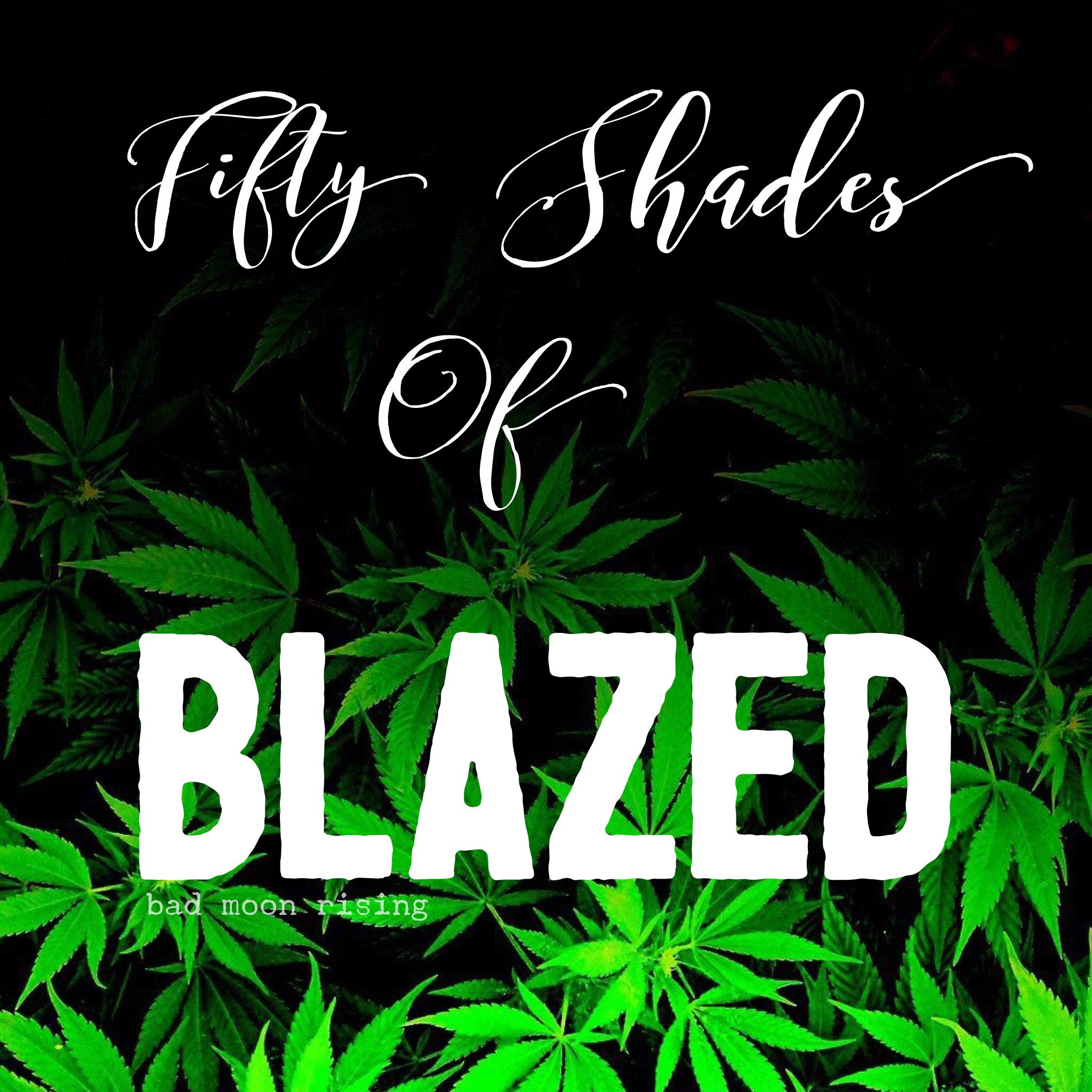 50 Shades Of Blazed 420 Stoner Life Shades Fifty Shades Moon Rise